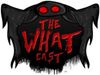 The What Cast #229 - Conspiracy Theories From The World Of Pro Wrestling