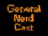 General Nerd Cast Episode 83-New Direction and Changes