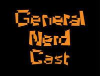 General Nerd Cast Episode 75-Random Discussions