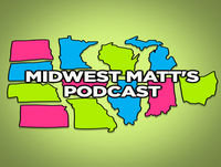 Midwest Matts Podcast Episode 28