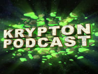 Krypton Podcast Season 0 – Episode 4: Rebirth & New Hosts!