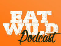 EatWild Podcast 008: Whitetail Hunting - Talking Deer Hunting, Mentorship, and Getting Lost