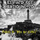 """EL Faro Del Humo Negro Podcast de """"MAS QUE COMICS"""""""