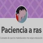 Podcast de Paciencia a ras