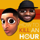 How To Kill An Hour - with Marcus Bronzy and Ace