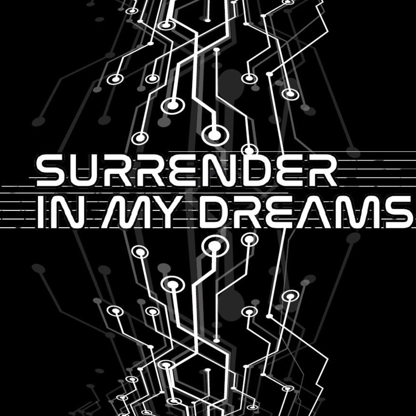 <![CDATA[Surrender in my Dreams]]>