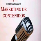 Marketing de Contenidos - El Último Podcast