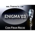 Podcast ENIGMA 03 Radio con Fran Recio.