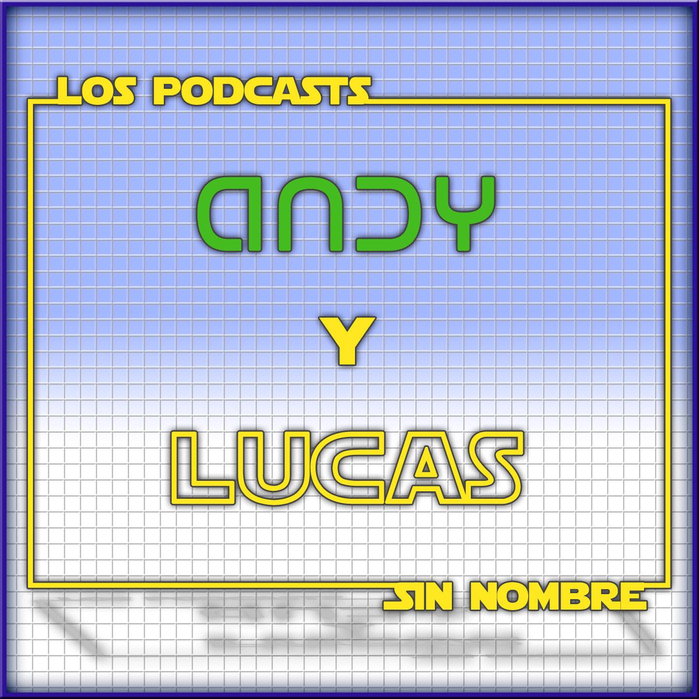 <![CDATA[Podcasts Sin Nombre de Andy y Lucas]]>