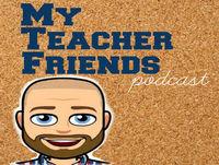 04 - My Teacher Friends Podcast - My Friend John