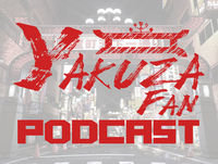 Yakuza Fan Podcast – Episode 31: Lachfang