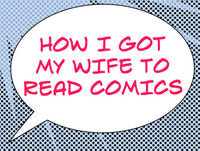 How I Got My Wife to Read Comics #457