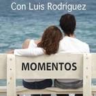 MOMENTOS CON LUIS RODRIGUEZ