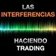 Las interferencias haciendo trading