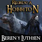 Regreso a Hobbiton 3x05: La historia de Beren y Lúthien