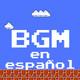 016 BGM en español
