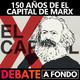 Debate a Fondo - 150 años de El Capital de Marx