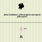 Jaime Castellanos: ¿Cómo preparar una sopa de pollo casera?