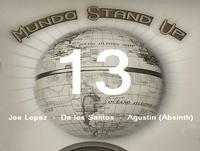 Mundo Stand Up - 13 - Joe Lopez - Nati De los Santos - Agustin Parravicini (Absinth)