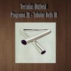 Tertulias Oldfield - Programa 28 - Tubular Bells III