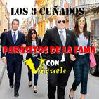 Los 3 Cuñados programa 37 - Parásitos de la fama ¡Con Viruete!