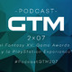 GTM - 2x07: Final Fantasy XV, Game Awards 2016 y la Playstation Experience