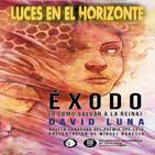 ÉXODO, o como salvar a la reina. Con David Luna