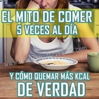 Episodio 6: El mito de las 5 comidas al día para adelgazar y consejos reales para quemar más kcal