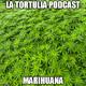 La Tortulia #106 - Marihuana