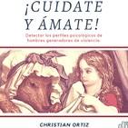 ¡Cuídate y ámate! Detectar los perfiles psicológicos de hombres generadores de violencia. Christian Ortiz.