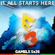 GAMELX 5x26 - E3 2017