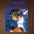 Tertulias Oldfield - Programa 29 - Guitars