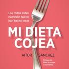 Mi dieta cojea, entrevista a Aitor Sánchez [Ep 31]