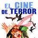 El cine de terror-La momia, Drácula, Frankenstein y otras obras de alto nivel del género