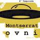 CODEX 4x46 Montserrat OVNI.