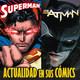 LODE 7x40 actualidad de BATMAN y de SUPERMAN en los cómics