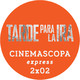 Cinemascopa (Express) 2x02 - Tarde para la ira