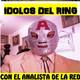 Idolos Del Ring 11 deFebrero 2018