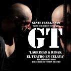 GT 21 - 'Lágrimas & Risas: El Teatro en Celaya'.