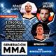 Generación MMA 1: Abner, Wasabi y Lufo