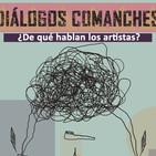 Diálogos Comanches (20 del 10 2017)