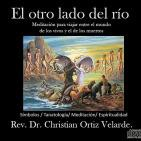 El otro lado del río: Meditación de conexión entre los vivos y los muertos. (RE-edición)