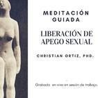 Meditación guiada: liberación de apego sexual.