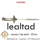DDLA Radio 4 x 6 - Traición / Lealtad