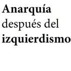 Presentació 'Anarquía después del izquierdismo'