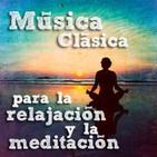 Música Clásica para la Relajación y la Meditación