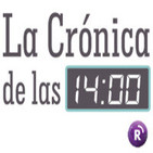 La Crónica de las 14:00h