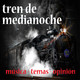Tren De Medianoche 022 (15-12-2017)