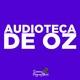 Audioteca de Oz - A 3 años de