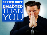 Dexter Guff is Smarter Than You (And You Can Be To